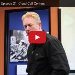 Mike Smith's Brain Episode 21: Cloud Call Centers