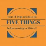 Cloud Therapy: Ep 003 – 5 Ways to Prepare for an SDWAN Install