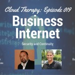 Cloud Therapy: EP 019 – Business Internet Security and Continuity