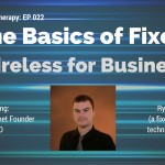 Cloud Therapy: EP 022 – The Basics of Fixed Wireless for Business