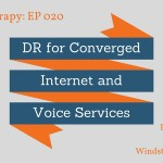 Cloud Therapy: EP 020 – DR for Converged Internet & Voice Services