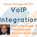 Cloud Therapy: E027 – VoIP Integration