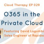 Cloud Therapy: EP029 – O365 in the Private Cloud