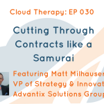 Cloud Therapy: EP030 – Cutting Through Contracts Like a Samurai