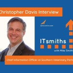 ITsmiths: Christopher Davis, Chief Information Officer at Southern Veterinary Partners