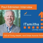 Paul Edmisten – CIO of Tivity Health, and Orbie awards finalist