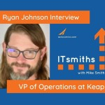 ITsmiths: Ryan Johnson, VP of Operations at Keap