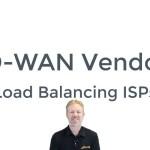 SD-WAN Vendors: Load Balancing ISPs